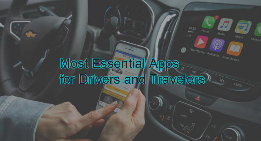 3 Most Essential Apps for Drivers and Travelers