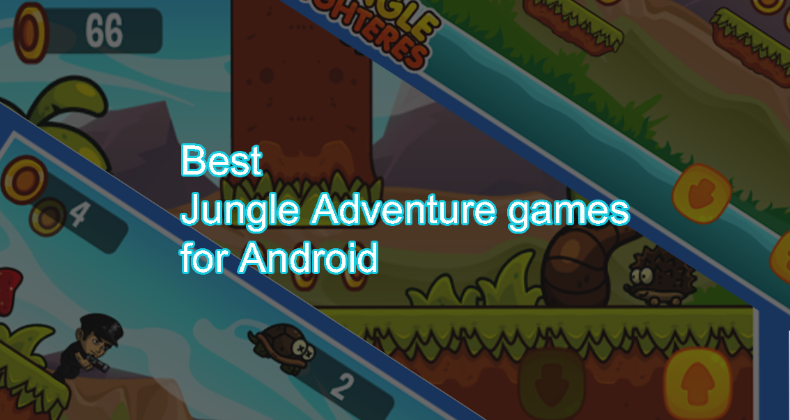 5 Best Jungle Adventure Games for Android