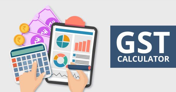 GST Calculator Free Online India Easy To Use And Understand