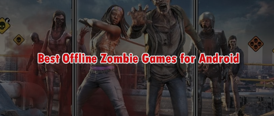 Best Offline Zombie Games for Android