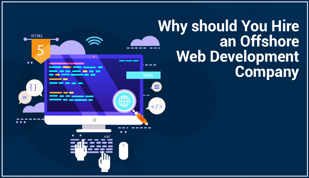 Why should You Hire an Offshore Web Development Company