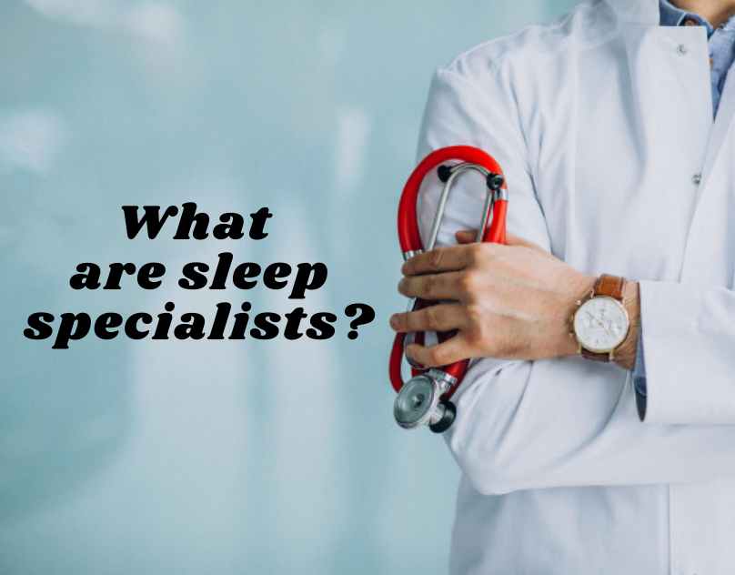 What are sleep specialists