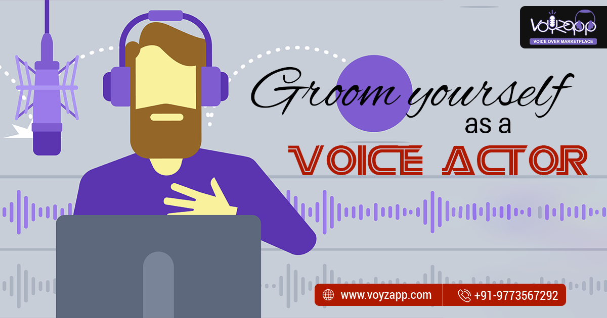 Groom Yourself as a Voice-Actor
