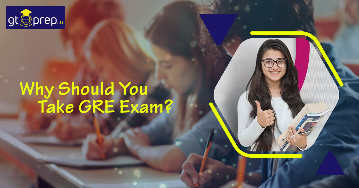 Why Should You Take GRE Exam