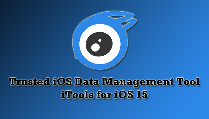 Trusted iOS Data Management Tool - iTools for iOS 15