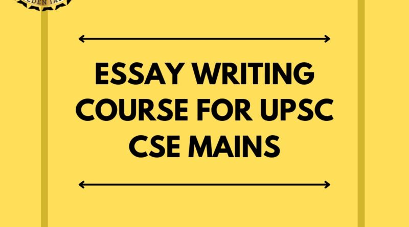 ESSAY WRITING PRACTICE COURSE FOR UPSC MAINS